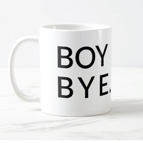 Boy Bye Mug. Christmas gifts for girls. Stocking stuffer ideas for teens