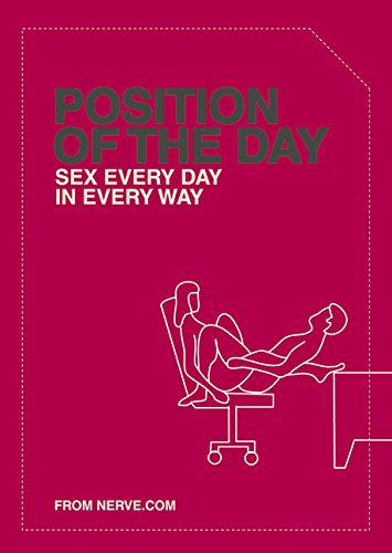 Position of the Day. Sex Every Day in Every Way (Naughty gifts for men and women)