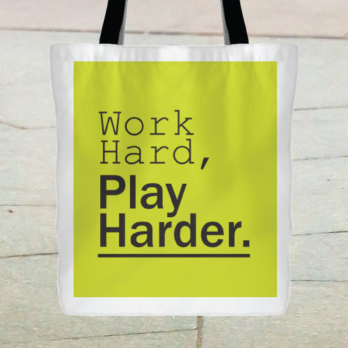 Work Hard, Play Harder Tote BagWork Hard, Play Harder Tote Bag