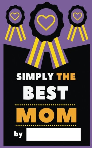 Simply The Best Mom: Fill-In Journal