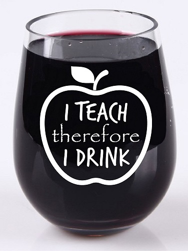I Teach Therefore I Drink Wine Glass