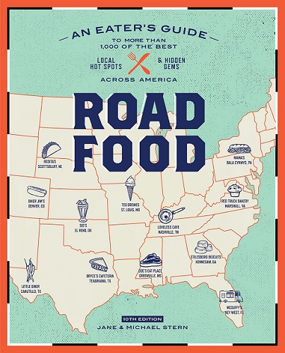 Roadfood: An Eater's Guide to More Than 1,000 of the Best Local Hot Spots and Hidden Gems Across America