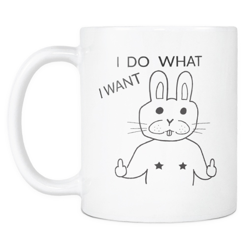 I Do What I Want Funny Bunny Mug