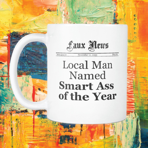 Local Man Named Smart Ass of the Year Funny Newspaper Design Coffee Mug