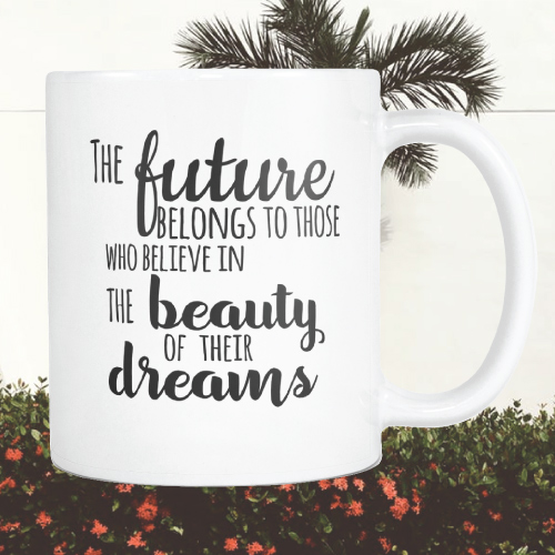 The Future Eleanor Roosevelt Quote Mug