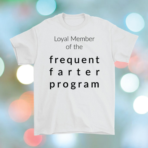 Frequent Farter Program Shirt