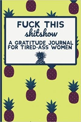 A Gratitude Journal for Tired-Ass Women
