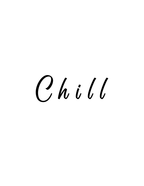 Chill | Free Printables by Vivid Lee