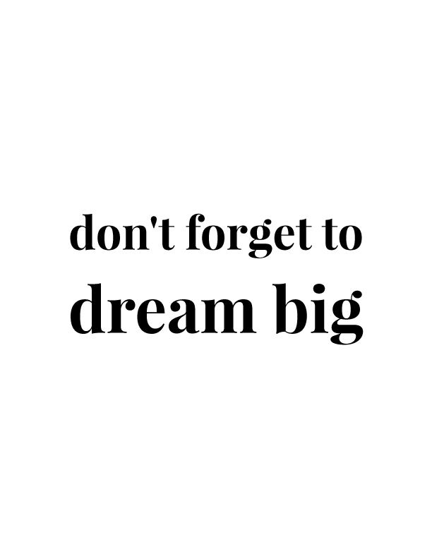 Don't Forget to Dream Big | Free Printables by Vivid Lee