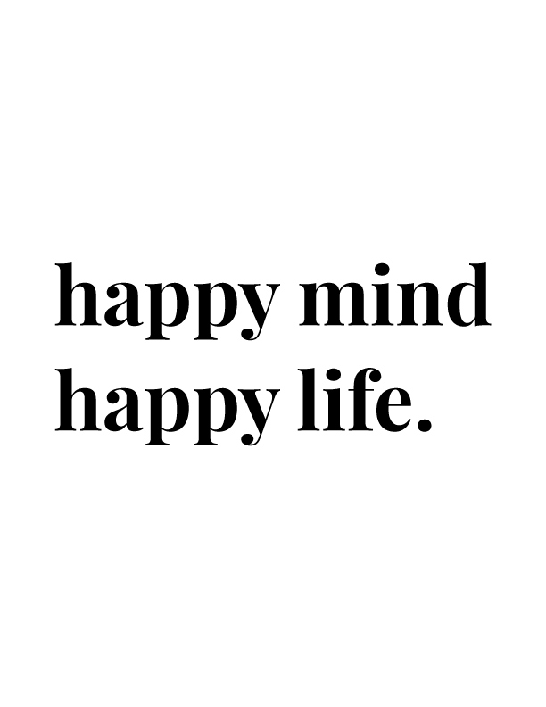 Happy Mind Happy Life | Free Printables by Vivid Lee