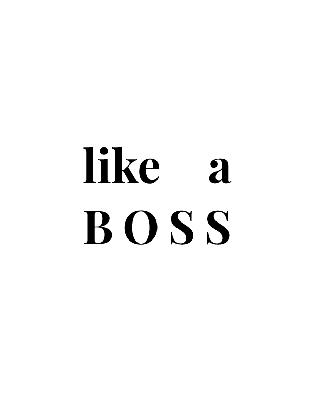Like A Boss | Free Printables by Vivid Lee