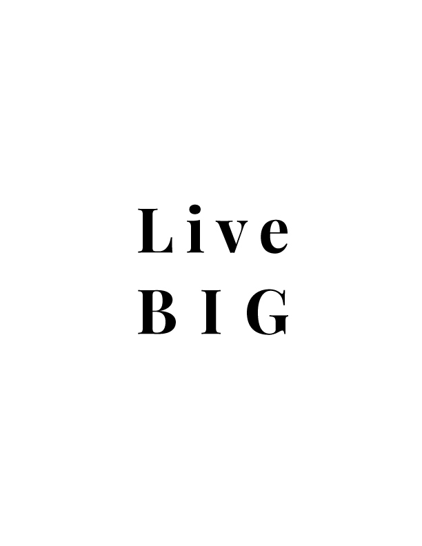 Live Big | Free Printables by Vivid Lee