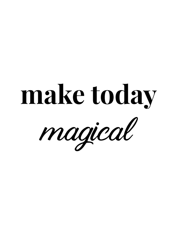 Make Today Magical | Free Printables by Vivid Lee