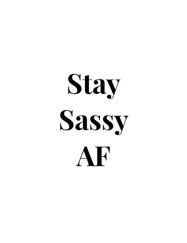 Stay Sassy AF | Free Printables by Vivid Lee