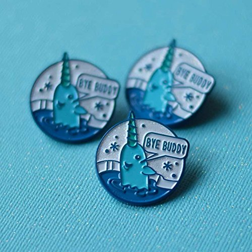 narwhal-lover-gifts Bye BuddyMr. Narwhal Pin
