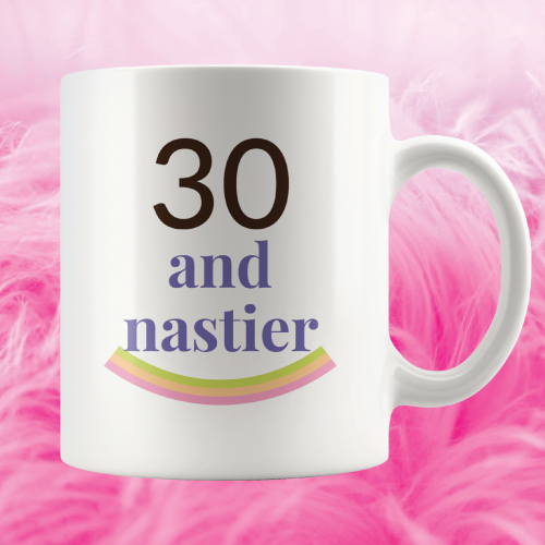 30 and Nastier Birthday Mug