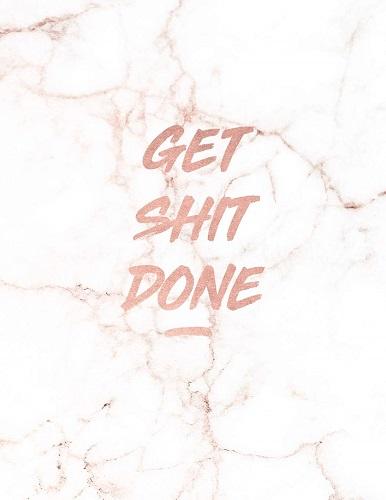 Get Shit Done: Motivational Notebook
