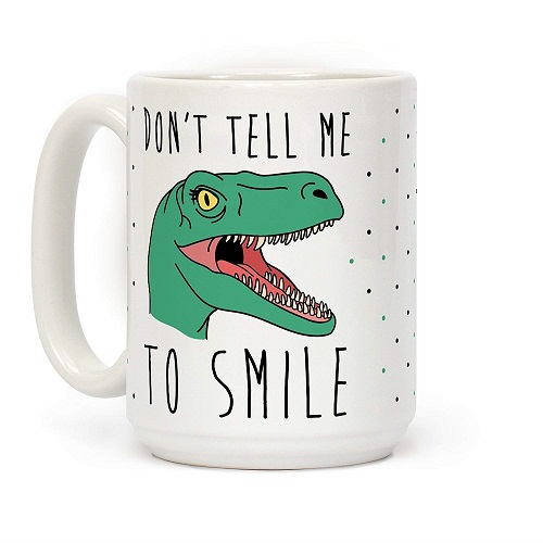 Funny Work Mugs: Don't Tell Me To Smile Dino Coffee Mug
