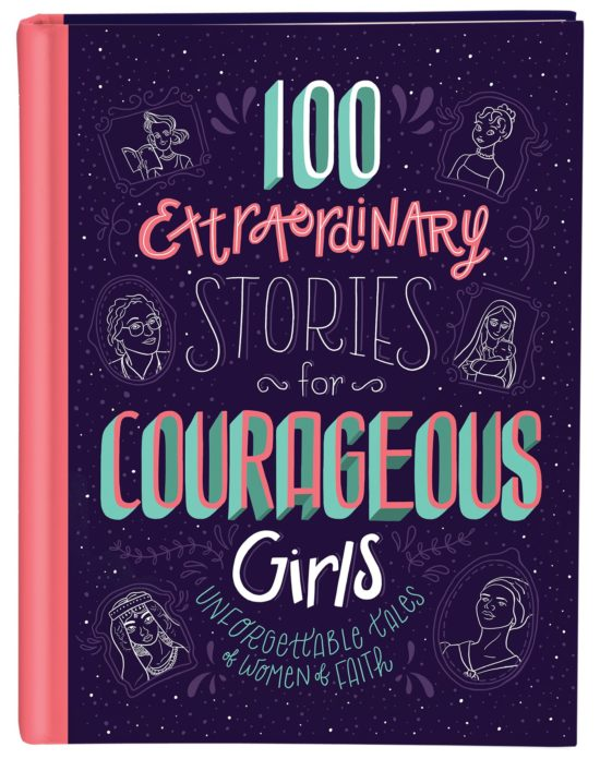 100 Extraordinary Stories for Courageous Girls | Teen Girl Stocking Stuffers
