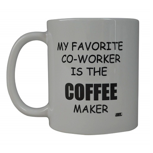 Funny Work Mugs: My Favorite Coworker Novelty Mug