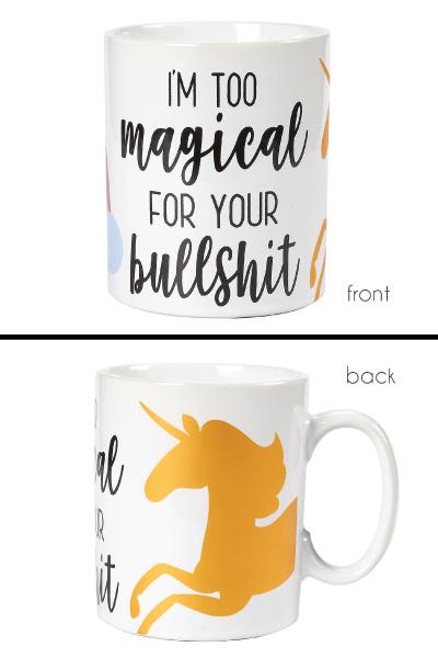 Funny Work Mugs: I'm Too Magical For Your Bullshit Unicorn Coffee Mug