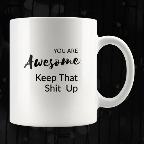 You Are Awesome Motivational Coffee Mug