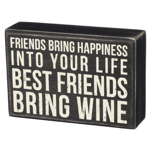Best Friends Bring Wine Box Sign