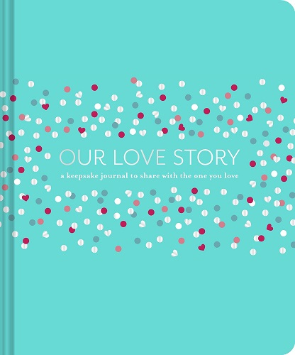 Our Love Story: A Keepsake Journal