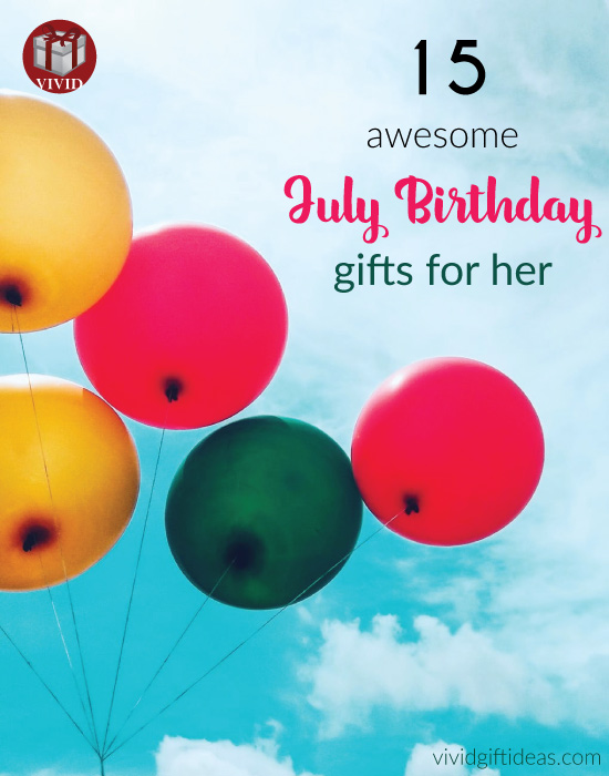 Best July Birthday Gifts for Her