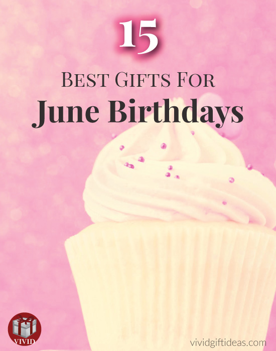 Best Gifts for June Birthdays