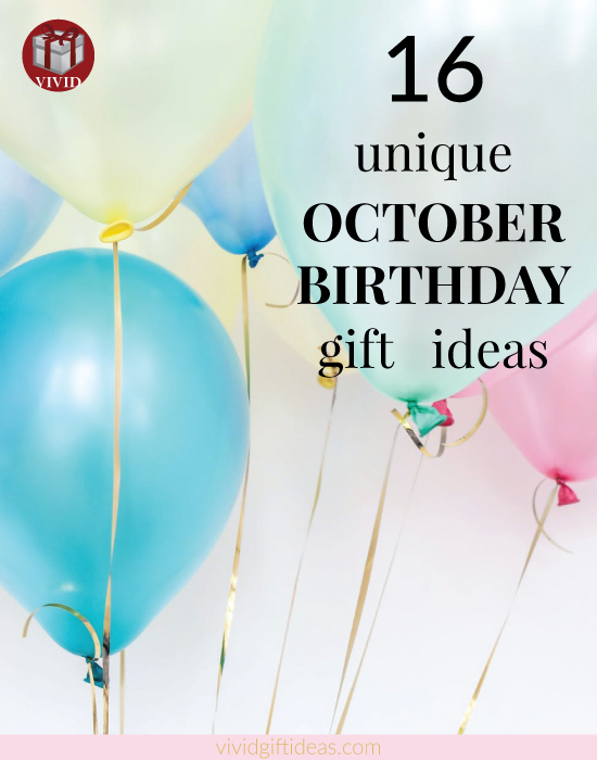 Gifts for October Birthdays