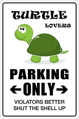 Turtle Lovers Parking Sign