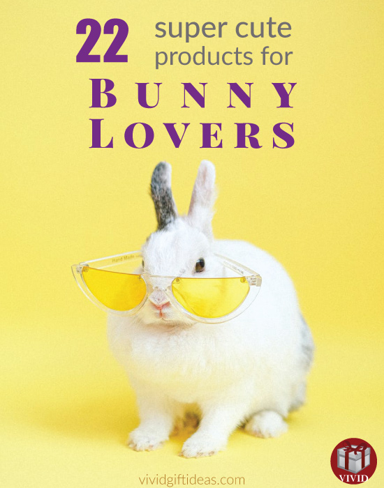 Gifts for Bunny Lovers & Rabbit Owners