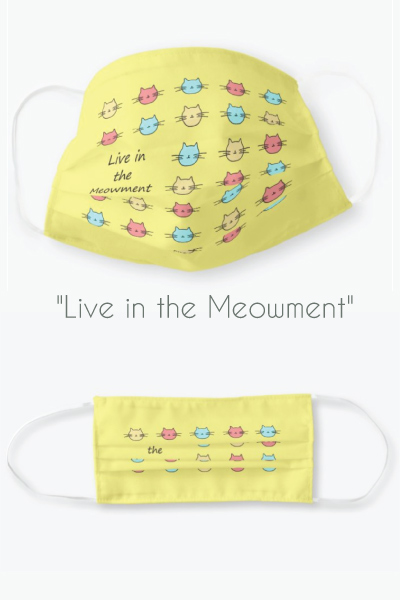 Live in the Meowment Cat Pattern Cloth Face Mask