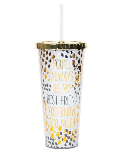 You'll Always Be My Best Friend Straw Tumbler