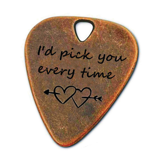 I'd Pick You Every Time Copper Guitar Pick