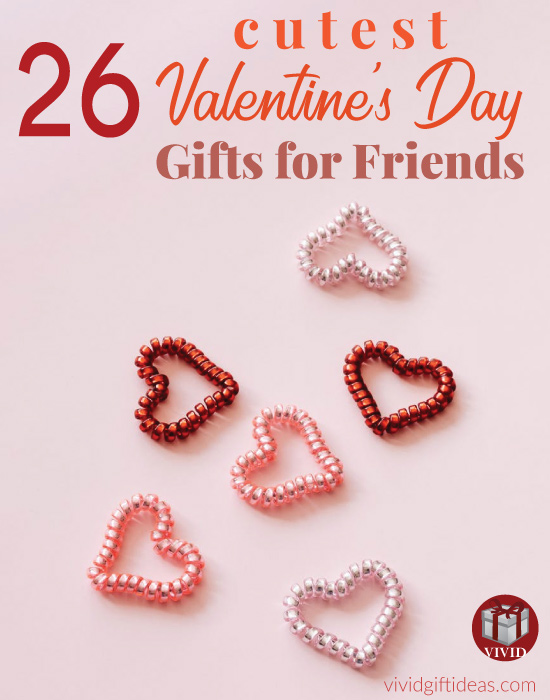 Cute and Fun Valentine's Day Gifts for Best Friends
