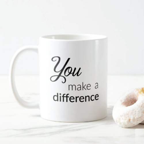You Make A Difference Mug